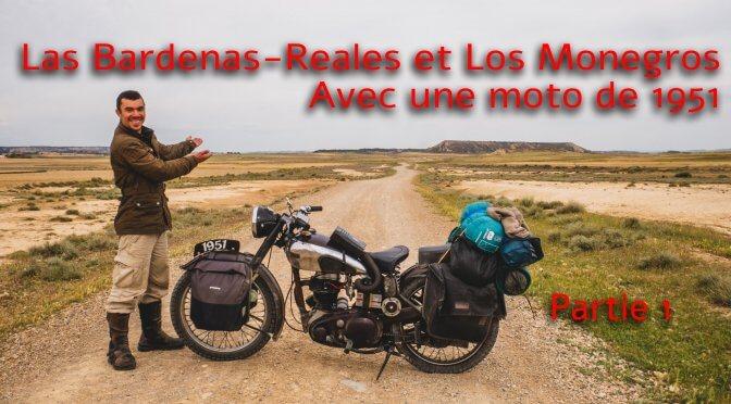 Les «Bardenas-Reales» et «Los Monégros» avec une moto de 1951- Partie 1